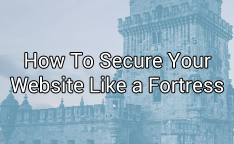 How To Secure Your Website Like a Fortress [Checklist]