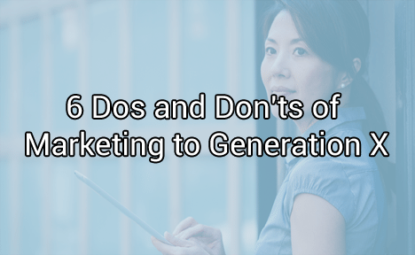 6 Dos and Don'ts of Marketing to Generation X