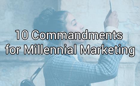 10 Commandments for Millennial Marketing