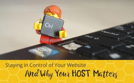 Staying in Control of Your Website: Why Your Host Matters
