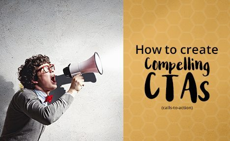 How to Create Compelling CTAs (Calls-to-Action)
