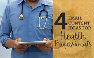 4 Email Content Ideas for Health Professionals