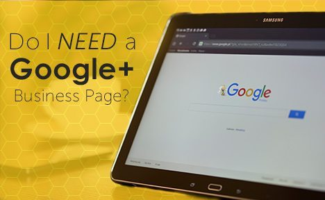 Do I Need a Google+ Business Page?