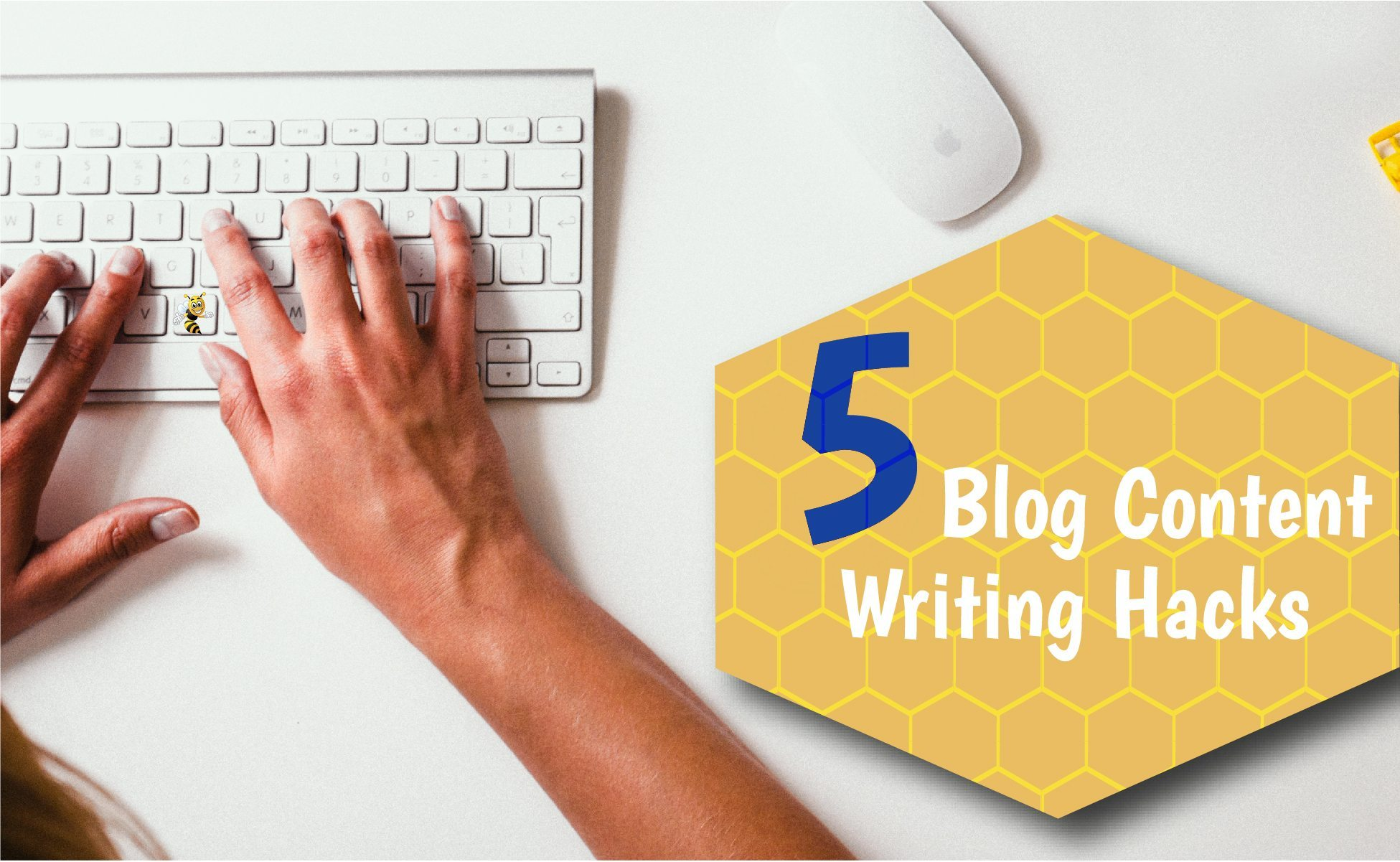5 Blog Content Writing Hacks