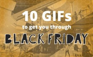 10 GIFs to Get You Through Black Friday FeaturedImage