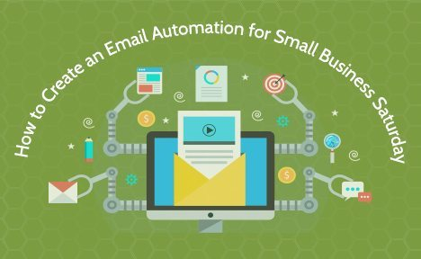 How to Create an Email Automation for Small Business Saturday
