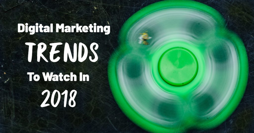 Digital Marketing Trends to Watch in 2018 HeaderImage