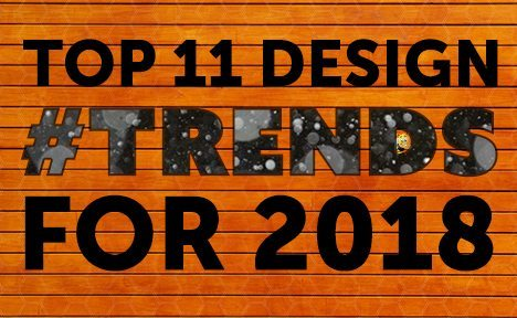 Top 11 Design Trends for 2018 [Infographic]