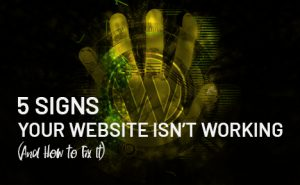 5 Signs Your Website Isn't Working featured image