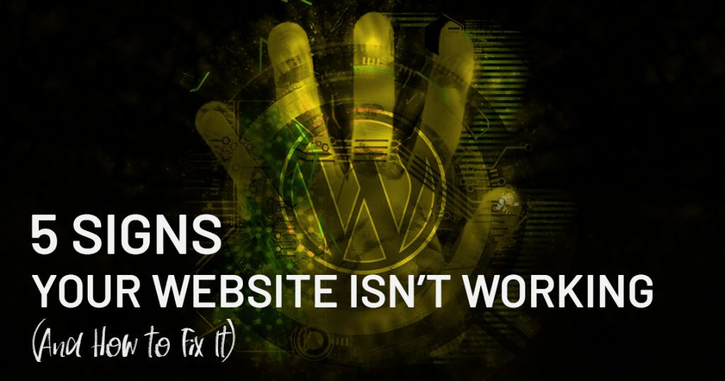 5 Signs Your Website Isn't Working header image