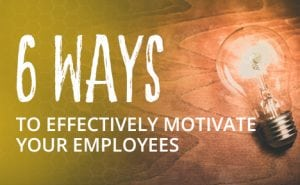 6 Ways to Effectively Motivate Your Employees FeaturedImage