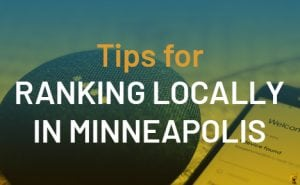 Tips for Ranking Locally in Minneapolis featured image