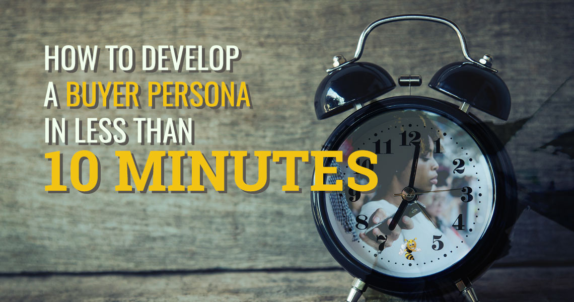 how to develop a buyer persona in less than 10 minutes header image