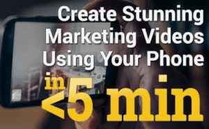 Create Stunning Marketing Videos Using Your Phone FeaturedImage