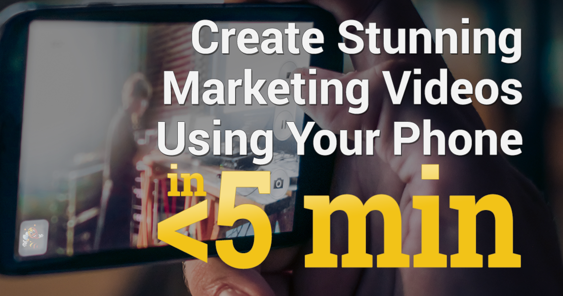 Create Stunning Marketing Videos Using Your Phone HeaderImage