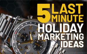 5 Last-Minute Holiday Marketing Ideas FeaturedImage