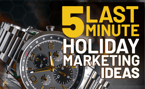 5 Last-Minute Holiday Marketing Ideas