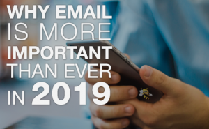 Why Email is More Important Than Ever in 2019 FeaturedImage