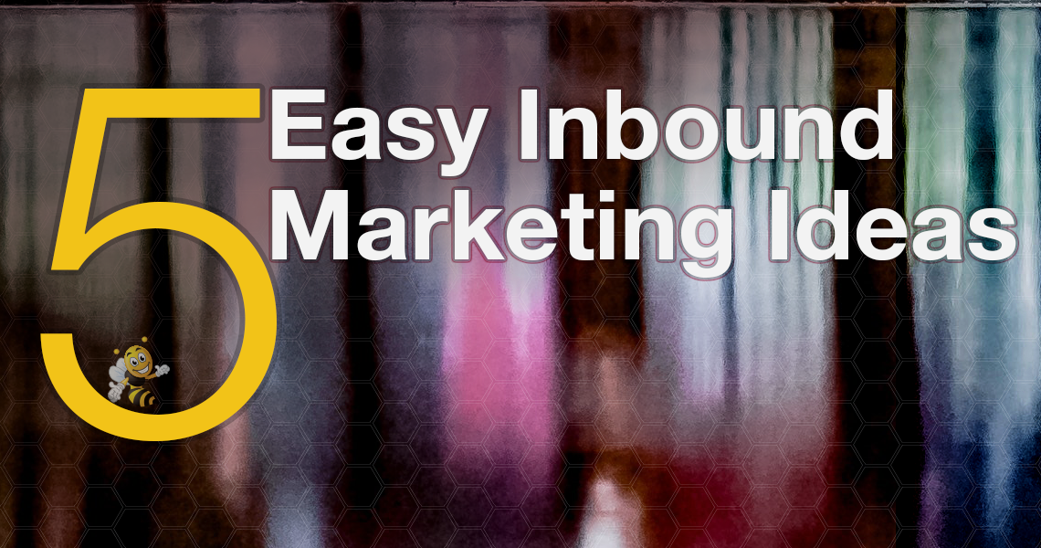 5 Easy Inbound Marketing Ideas HeaderImage