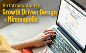 An Introduction to Growth-Driven Design in Minneapolis FeaturedImage
