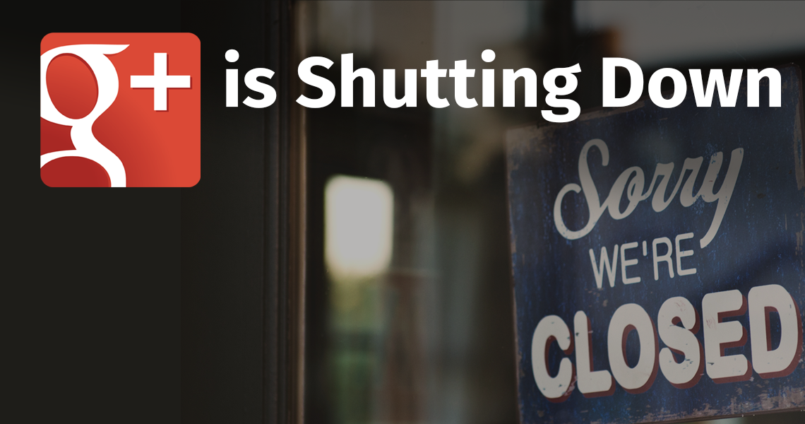 Google+ Is Shutting Down HeaderImage