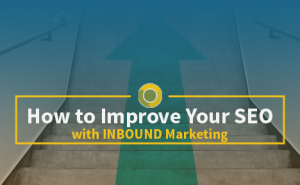 How to Improve Your SEO with Inbound Marketing FeaturedImage