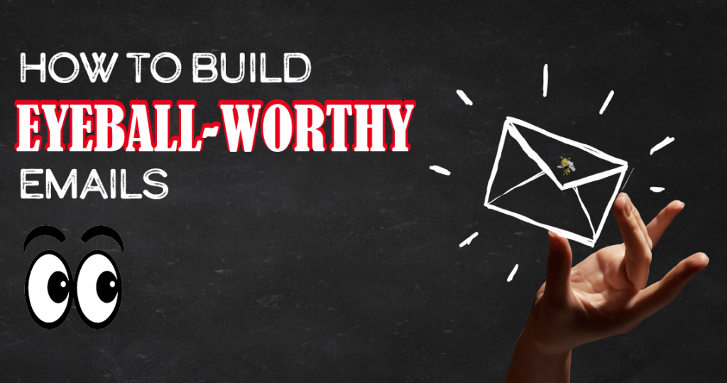 How to Build Eyeball-Worthy Emails header image