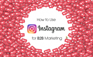 How to Use Instagram for B2B Marketing featured image