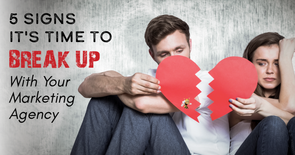 5 Signs It's Time to Break Up With Your Marketing Agency header image
