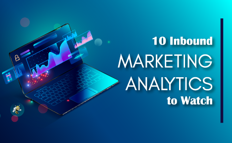 10 Inbound Marketing Analytics to Watch