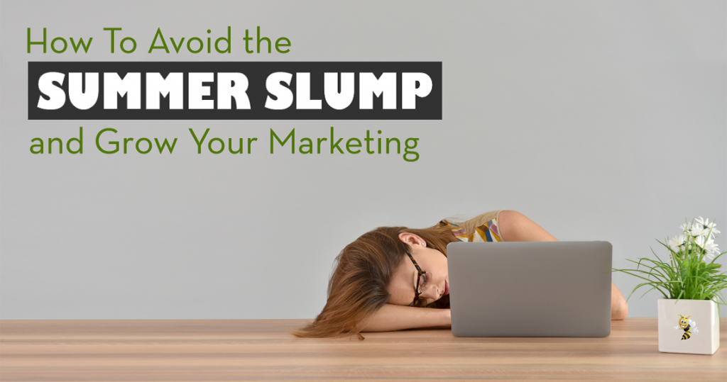 how to avoid the summer slump and grow your marketing header image