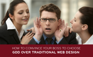 "image of women talking to man with text overlaid that says ""How to Convince Your Boss to Choose GDD Over Traditional Web Design"""