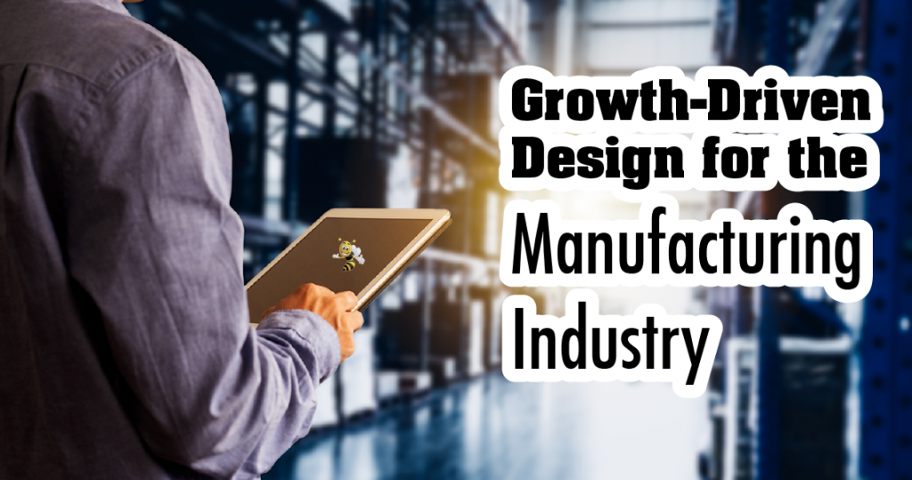 "image of man holding ipad with text overlaid that says ""Growth-Driven Design for the Manufacturing Industry"""