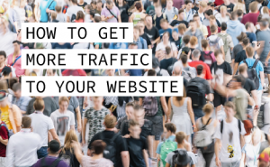 "people in a crowd with text overlaid that says ""How to Get More Traffic to Your Website"""